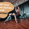 Build Your Immune System with Exercise